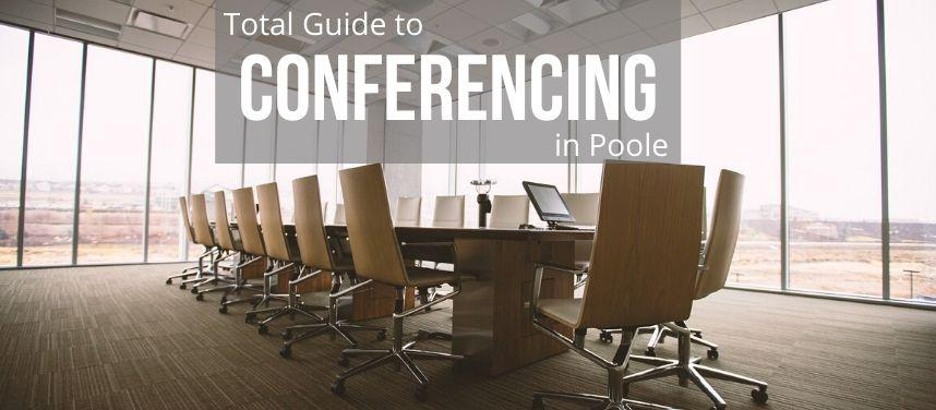 Total Guide to Conferencing in Poole