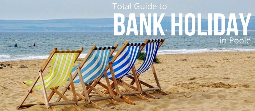 Bank Holiday Weekend in Poole